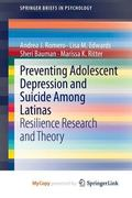 Preventing Adolescent Depression and Suicide among Latinas : Resilience Research and Theory