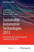 Sustainable Automotive Technologies 2013 : Proceedings of the 5th International Conference I...
