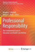 Professional Responsibility : The Fundamental Issue in Education and Health Care Reform