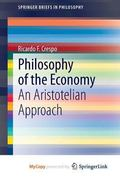 Philosophy of the Economy : An Aristotelian Approach