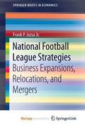 National Football League Strategies : Business Expansions, Relocations, and Mergers