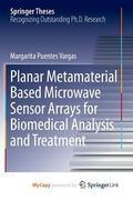 Planar Metamaterial Based Microwave Sensor Arrays for Biomedical Analysis and Treatment