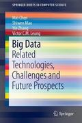 Big Data: Related Technologies, Challenges and Future Prospects (SpringerBriefs in Computer ...