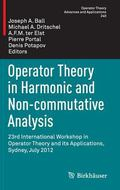 Operator Theory in Harmonic and Non-Commutative Analysis : 23rd International Workshop in Op...