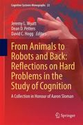 From Animals to Robots and Back: Reflections on Hard Problems in the Study of Cognition : A ...