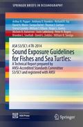 ASA S3/SC1. 4 TR-2014 Sound Exposure Guidelines for Fishes and Sea Turtles: a Technical Repo...
