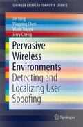 Pervasive Wireless Environments : Detecting and Localizing User Spoofing