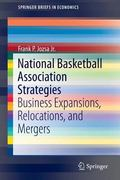 National Basketball Association Strategies : Business Expansions, Relocations, and Mergers