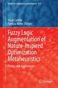 Fuzzy Logic Augmentation of Nature-Inspired Optimization Metaheuristics : Theory and Applica...