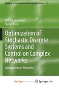 Optimization of Stochastic Discrete Systems and Control on Complex Networks : Computational ...