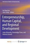 Entrepreneurship, Human Capital, and Regional Development : Labor Networks, Knowledge Flows,...