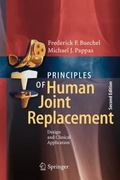 Principles of Human Joint Replacement : Design and Clinical Application
