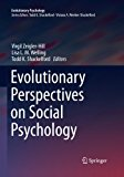Evolutionary Perspectives on Social Psychology (Evolutionary Psychology)