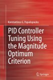 PID Controller Tuning Using the Magnitude Optimum Criterion (Advances in Industrial Control)