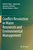 Conflict Resolution in Water Resources and Environmental Management