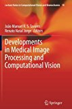 Developments in Medical Image Processing and Computational Vision (Lecture Notes in Computat...