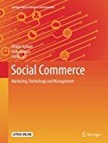 Social Commerce: Marketing, Technology and Management (Springer Texts in Business and Econom...