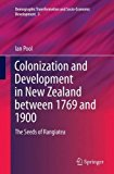 Colonization and Development in New Zealand between 1769 and 1900: The Seeds of Rangiatea (D...