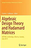 Algebraic Design Theory and Hadamard Matrices: ADTHM, Lethbridge, Alberta, Canada, July 2014...
