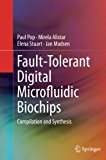 Fault-Tolerant Digital Microfluidic Biochips: Compilation and Synthesis