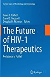 The Future of HIV-1 Therapeutics: Resistance Is Futile? (Current Topics in Microbiology and ...