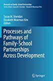 Processes and Pathways of Family-School Partnerships Across Development (Research on Family-...