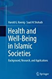 Health and Well-Being in Islamic Societies: Background, Research, and Applications
