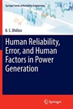 Human Reliability, Error, and Human Factors in Power Generation (Springer Series in Reliabil...