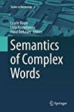 Semantics of Complex Words (Studies in Morphology)