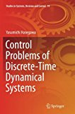 Control Problems of Discrete-Time Dynamical Systems (Studies in Systems, Decision and Control)