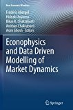 Econophysics and Data Driven Modelling of Market Dynamics (New Economic Windows)