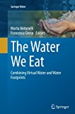 The Water We Eat: Combining Virtual Water and Water Footprints (Springer Water)