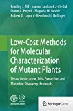 Low-Cost Methods for Molecular Characterization of Mutant Plants: Tissue Desiccation, DNA Ex...