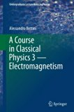 A Course in Classical Physics 3 _ Electromagnetism (Undergraduate Lecture Notes in Physics)