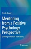 Mentoring from a Positive Psychology Perspective: Learning for Mentors and Mentees