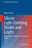 Silicon Light-Emitting Diodes and Lasers: Photon Breeding Devices using Dressed Photons (Nan...