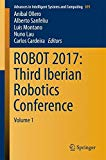 ROBOT 2017: Third Iberian Robotics Conference: Volume 1 (Advances in Intelligent Systems and...