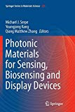 Photonic Materials for Sensing, Biosensing and Display Devices (Springer Series in Materials...