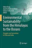 Environmental Sustainability from the Himalayas to the Oceans: Struggles and Innovations in ...