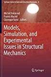 Models, Simulation, and Experimental Issues in Structural Mechanics (Springer Series in Soli...