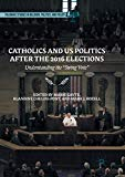 """Catholics and US Politics After the 2016 Elections: Understanding the """"Swing Vote"""
