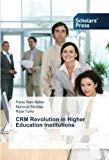 CRM Revolution in Higher Education Institutions