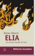 Elia: Ein Feuriger Kaempfer Fuer Gott (Biblische Gestalten)