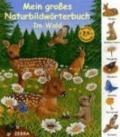 Mein groes Naturbildwrterbuch: Im Wald