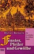 Fenster, Pfeiler und Gewlbe. Die Geschichte des Klner Doms.