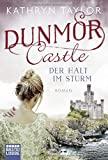 Dunmor Castle - Der Halt im Sturm: Roman
