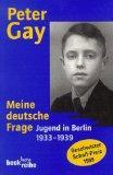 Meine deutsche Frage. Jugend in Berlin 1933 - 1939.