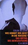 Wie kommt der Geist in die Materie? Das Rätsel des Bewußtseins.
