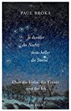 Je dunkler die Nacht, desto heller die Sterne: Über die Liebe, die Trauer und das Ich