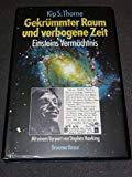 Gekrümmter Raum Und Verbogene Zeit: Einsteins Vermächtnis